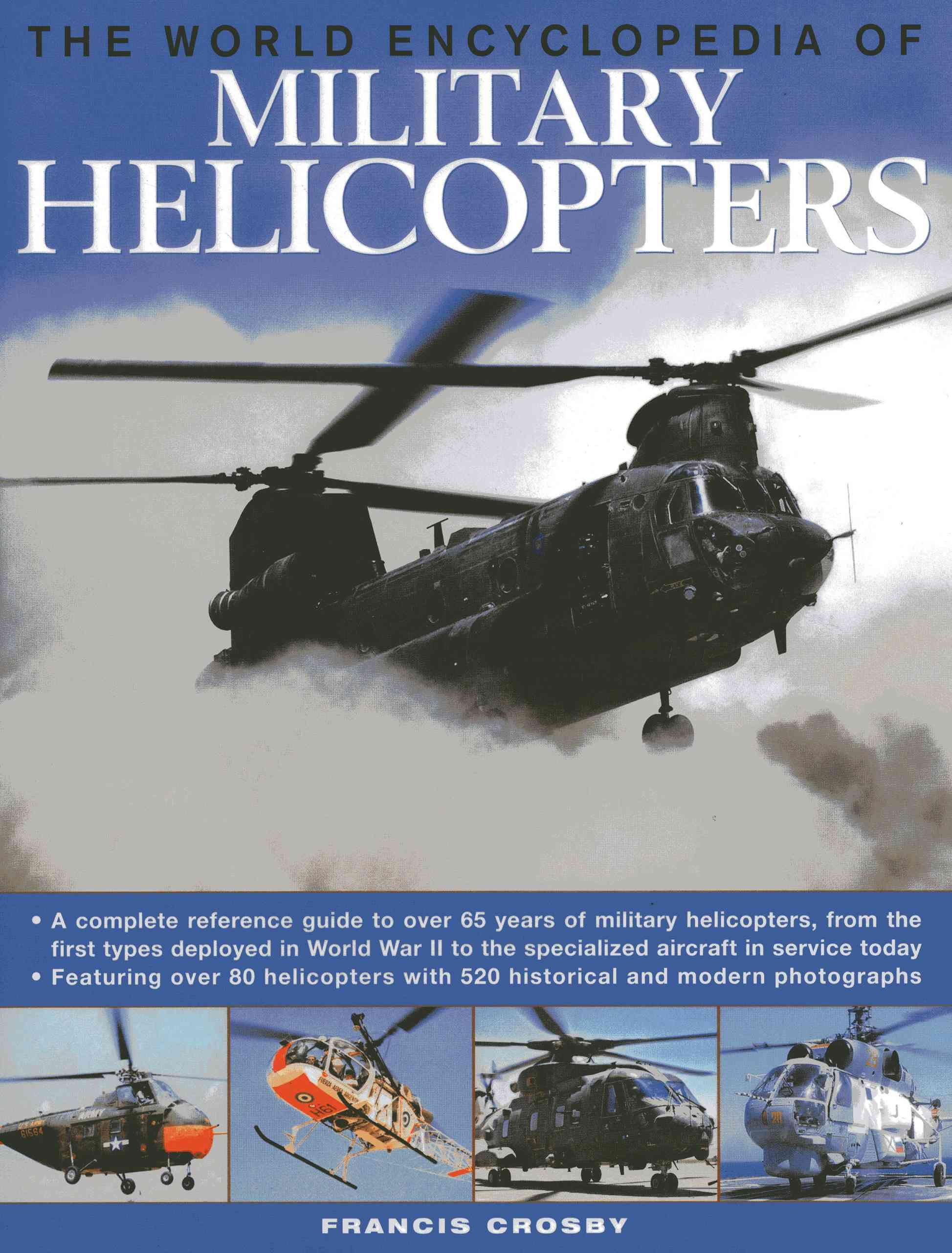 The World Encyclopedia of Military Helicopters By Crosby, Francis