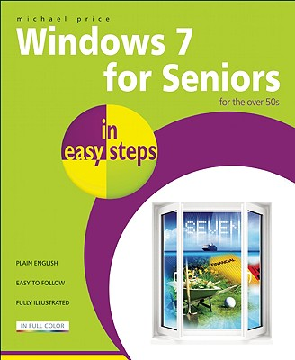 Windows 7 for Seniors in Easy Steps By Price, Michael
